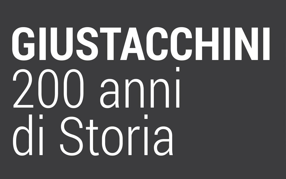 GIUSTACCHINI 200 ANNI DI STORIA